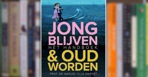 Recensie: 'Jong blijven & oud worden: hét handboek'