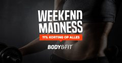 Advertorial: Body & Fit weekend madness (11% korting)