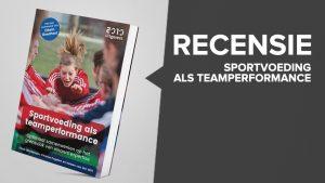Boekrecensie 'Sportvoeding als teamperformance'