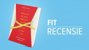 Boekrecensie: 'Waarom de één wel dik wordt, en de ander niet'