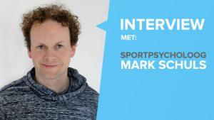 Interview met sportpsycholoog Mark Schuls