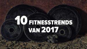 De 10 fitnessstrends van 2017