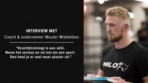 Hoe word je een betere coach en krachtsporter? Interview met Wouter Middelbos