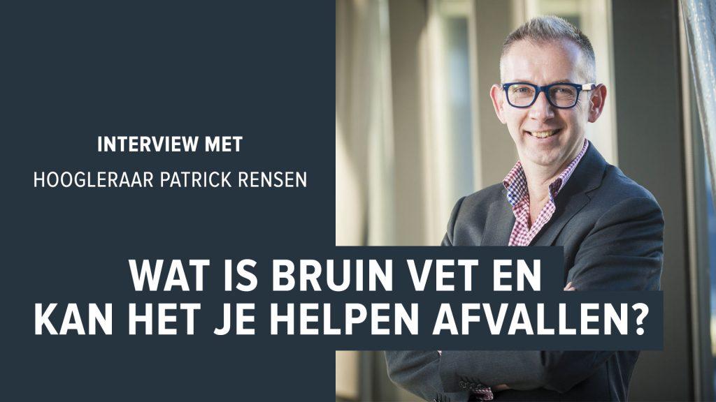 bruin vet afvallen Prof. dr. PCN Rensen is hoofd van het Endocrinology Research Lab in het LUMC