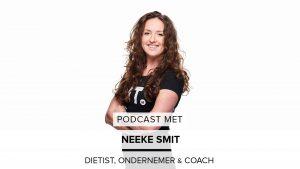 Hoe onderscheid je je als diëtist in de FIT-wereld? Podcast met Neeke Smit