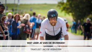Wat zijn de levenslessen van een Ironman wedstrijd? Podcast met Jacob Veenstra