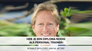Heb je een diploma nodig als personal trainer? Interview met Ronald Wouters van NL Actief